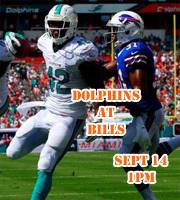 Dolphins at Bills, Sept 14 @ 1pm.