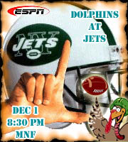 Dolphins at Jets @ 8:30 pm EST (ESPN Sports Network)