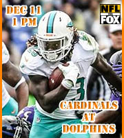 Week 14: Arizona Cardinals at Miami Dolphins, 1 pm, FOX