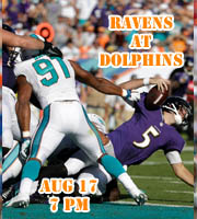 Ravens at Dolphins, preseason game 2.