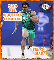 2019 NFL Combine, February 26 – March 4, 2019, NFL Network.